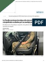 La Fiscalía Mexicana Investiga Ocho Ejecuciones Extrajudiciales Ocultadas Por Un Montaje Policial _ Internacional _ EL PAÍS