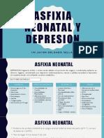 Asfixia Neonatal y Depresion