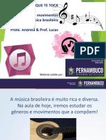 Aula 2 - MÚSICA – Gêneros e Movimentos Diversos Da Música Brasileira
