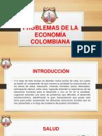 Problemas de La Economia Colombiana