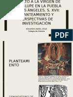 Foro de Avances. El Culto a La Virgen de Guadalupe en Puebla