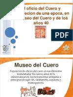 Presentacion Museo Del Cuero y de Los Años 40
