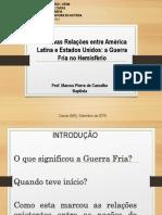 Aula 07 - As Novas Relações Entre América Latina e Estados Unidos a Guerra Fria No Hemisfério