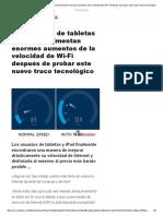 Los Usuarios de Tabletas y iPad Experimentan Enormes Aumentos de La Velocidad de Wi-Fi Después de Probar Este Nuevo Truco Tecnológico