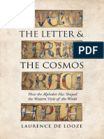 The Letter and the Cosmos How the Alphabet Has Shaped the Western View of the World