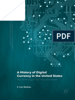 (Palgrave Advances in the Economics of Innovation and Technology) P. Carl Mullan (Auth.) - A History of Digital Currency in the United States_ New Technology in an Unregulated Market-Palgrave Macmilla
