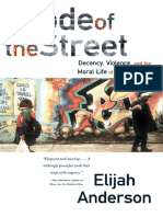 Anderson, Elijah Code of the Street. Decency, Violence and the Moral Life of the Inner City