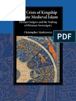 The Crisis of Kingship in Late Medieval Islam Persian Emigres and the Making of Ottoman Sovereignty