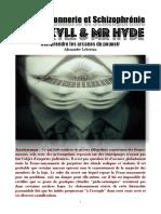 Franc-Maçonnerie et Schizophrénie - Dr Jekyll & Mr Hyde - Comprendre les arcanes du pouvoir - Alexandre Lebreton