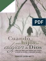 Cuando sus hijos se alejan de Dios de Dorothy Eaton Watts.pdf