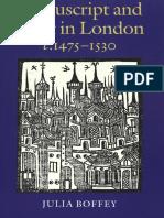 Manuscript and Print in London - Boffey, Julia;.pdf