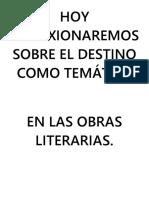 HOY REFLEXIONAREMOS SOBRE EL DESTINO COMO TEMÁTICA EN LAS OBRAS LITERARIAS.docx