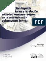 MISAS M. (2015) La Educación Líquida Aproximaciones a La Realización Sociedad - Escuela – Sujeto