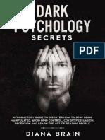 Dark Psychology Secrets_ Introductory Guid - Diana Brain