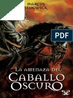 La amenaza del caballo oscuro - Marcus Sedgwick.pdf