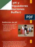 pH y Amortiguadores (Soluciones Buffer).pptx