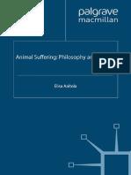 (the Palgrave Macmillan Animal Ethics Series) Elisa Aaltola (Auth.)-Animal Suffering_ Philosophy and Culture-Palgrave Macmillan UK (2012)