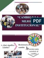 Cambio y La Mejora Institucional Presentacion