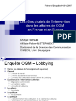 The plural roles of intervention in the GMO affaires in France and in Europe 2007