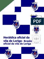 Brasão de Loriga - Heráldica de Loriga - História do brasão de Loriga - Pequeno Resumo Do Processo Do Brasão Da Vila