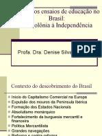 primeiros ensaios da educação no brasil - slides
