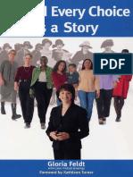 Gloria Feldt - Behind Every Choice is a Story (2003, University of North Texas Press)