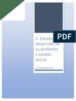1. Estudio Del Desarrollo de Su Profesión y Estado Actual