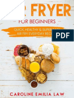 Air Fryer for Beginners Quick, Healthy & Super Easy Air Fry Everyday Recipes - Caroline Emilia Law