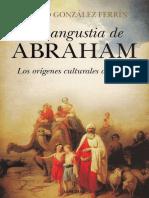 Gonzalez Ferrin, Emilio. - La Angustia de Abraham. Los Orígenes Culturales Del Islam [2013]