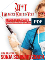 Oh Sh_t, I Almost Killed You! a Little Book of Big Things Nursing School Forgot to Teach You