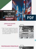 PATOLOGÍA DE LOS CONCRETOS MASIVOS.pptx