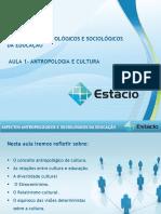 Estácio UNESA Cel0466 Aspectos Antropológicos e Sociológicos Da Educação  Aula_01(1)