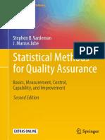 (Springer Texts in Statistics) Stephen B. Vardeman, J. Marcus Jobe (Auth.) - Statistical Methods for Quality Assurance_ Basics, Measurement, Control, Capability, And Improvement-Springer-Verlag New Yo