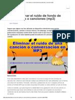 Como eliminar el ruido de fondo de grabaciones o canciones (mp3).pdf