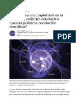 Podría una Incompletitud en la Mecánica Cuántica Conducir a Nuestra Próxima Revolución Científica