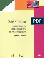 Crime e loucura, o aparecimento do manicômio judiciário na passagem do século.pdf