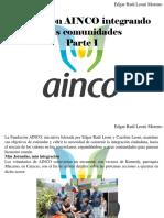 Edgar Raúl Leoni Moreno - Fundación AINCO Integrando MásComunidades, Parte I