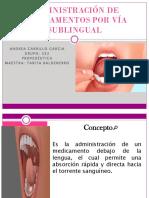 ADMINISTRACIÓN DE MEDICAMENTOS POR VÍA SUBLINGUAL