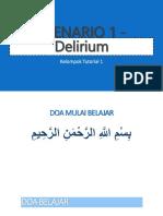 Skenario 1 - Delirium