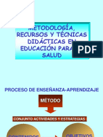 Metodologia, Recursos y Tecnicas Didacticas en Educacion Para La Salud