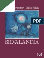 Cortázar Julio - Silvalandia