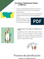 Diferencia Entre Planes, Planificación Política y Objetivos.pptx