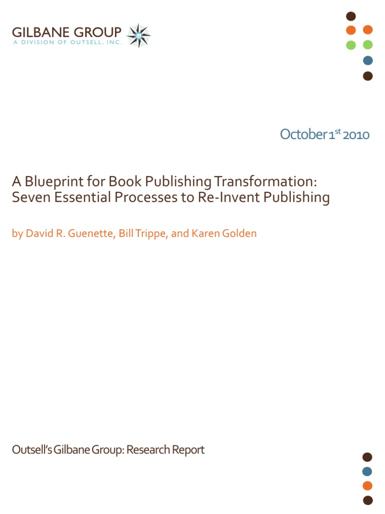 A blueprint for book publishing transformation seven essential a blueprint for book publishing transformation seven essential processes to re invent publishing publishing amazon malvernweather Gallery