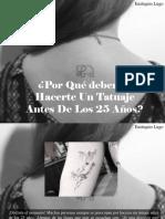 Eustiquio Lugo - ¿Por Qué Deberías Hacerte Un Tatuaje Antes de Los 25Años?
