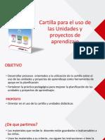 Cartilla para el uso de las Unidades y proyectos de aprendizaje.ppt
