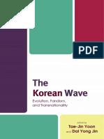 Jin, Dal Yong_ Yoon, Tae-Jin - The Korean Wave Evolution, Fandom, And Transnationality-Lexington Books (2017)