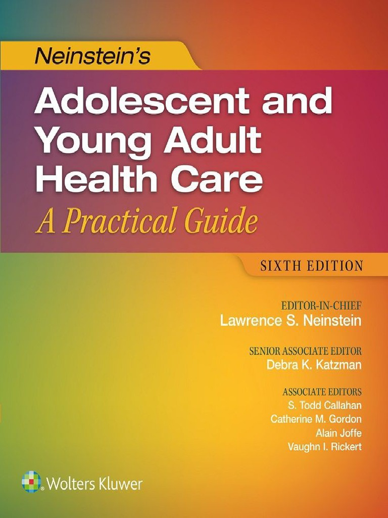 Neinstein S Adolescent And Young Adult Health Care A Practical Guide 6th Ed Pediatrics Medical School