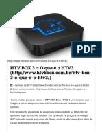 HTV Box 5 - Tudo Sobre HTV3 e HTV5