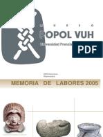 Memoria Labores Museo Popol Vuh 2005