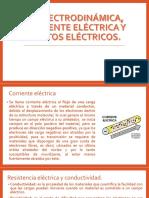 1.3 Electrodinámica, Corriente Eléctrica y Circuitos Eléctricos.